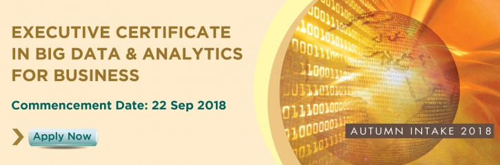 Executive Certificate in Big Data & Analytics for Business Autumn Intake 2018
