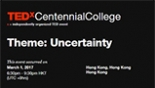 TEDx Centennial College: The Age of Uncertainty Poster